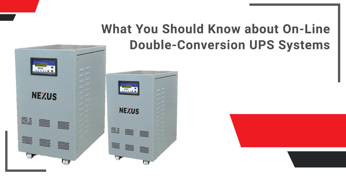 What You Should Know about On-Line, Double-Conversion UPS Systems