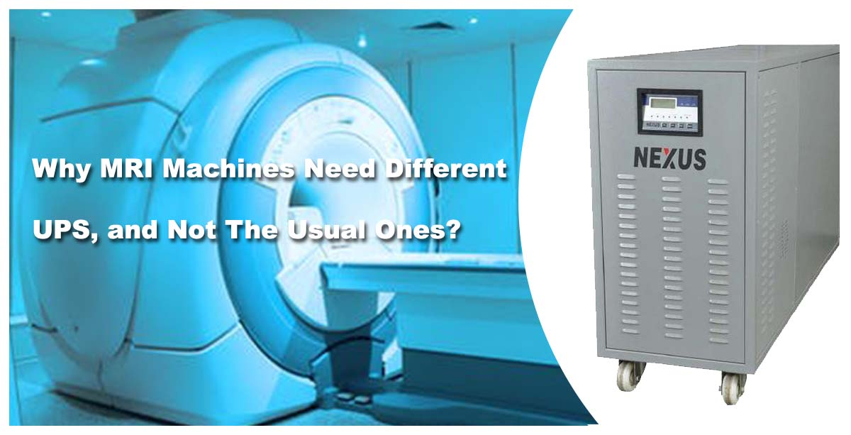 Why MRI Machines need different UPS, and not the usual ones?
