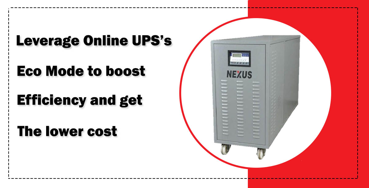 Leverage Online UPS's Eco Mode to Boost Efficiency and Get the Lower Cost