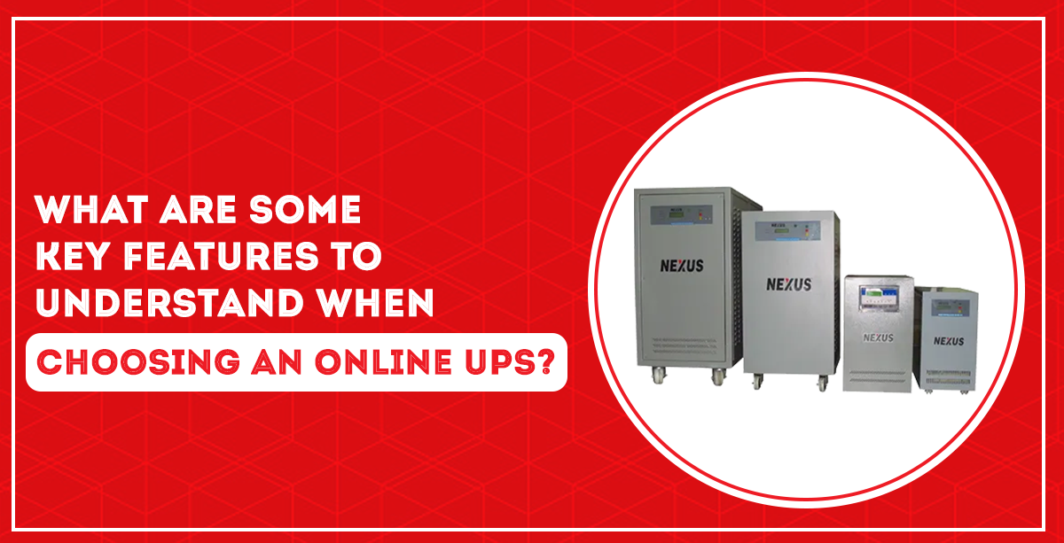 What Are Some Key Features to Understand When Choosing an Online UPS?