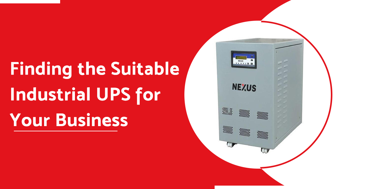 Finding the Suitable Industrial UPS for Your Business